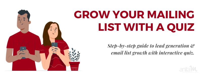 How to grow your mailing list with an interactive quiz | AnitaM