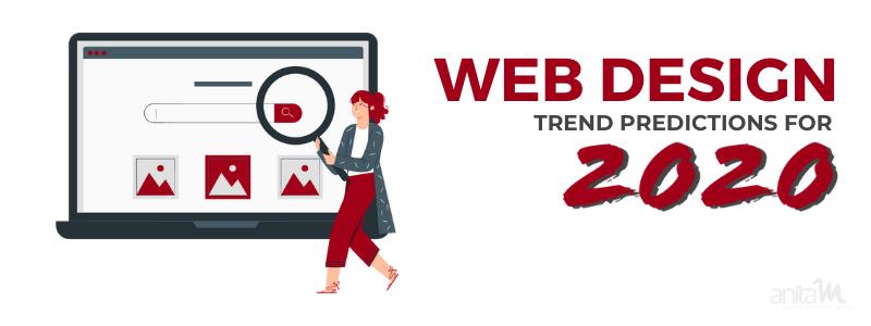 Web Design Predictions for 2020   AnitaM