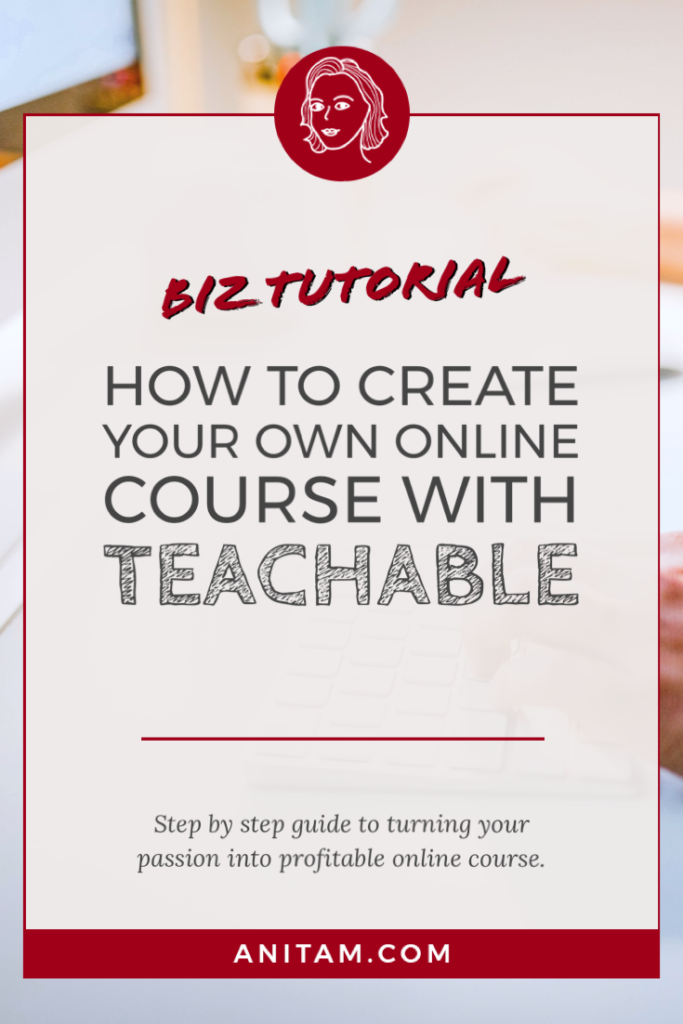 How to create you own online course with Teachable | AnitaM