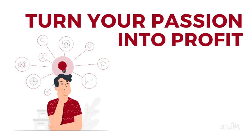 Turn Your Passion Into Profit with Online Courses | AnitaM