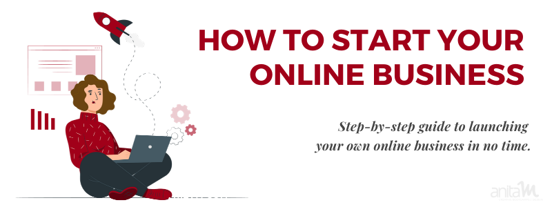 How to Start an Online Business in 2020 | AnitaM