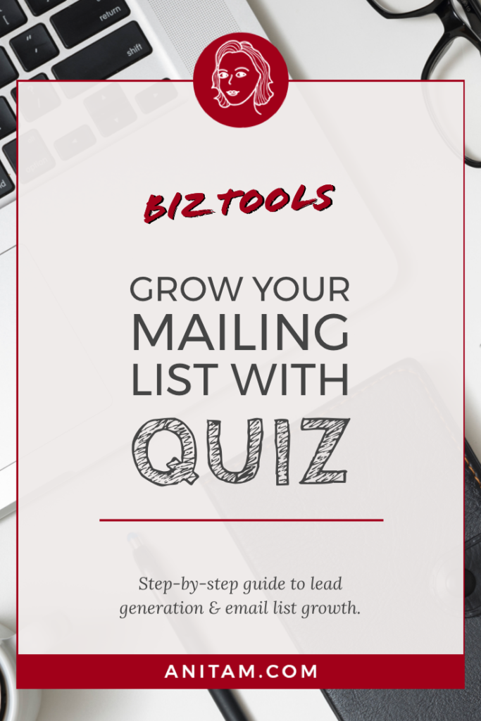 How to grow your mailing list with interactive quizzes and other lead magnets | AnitaM