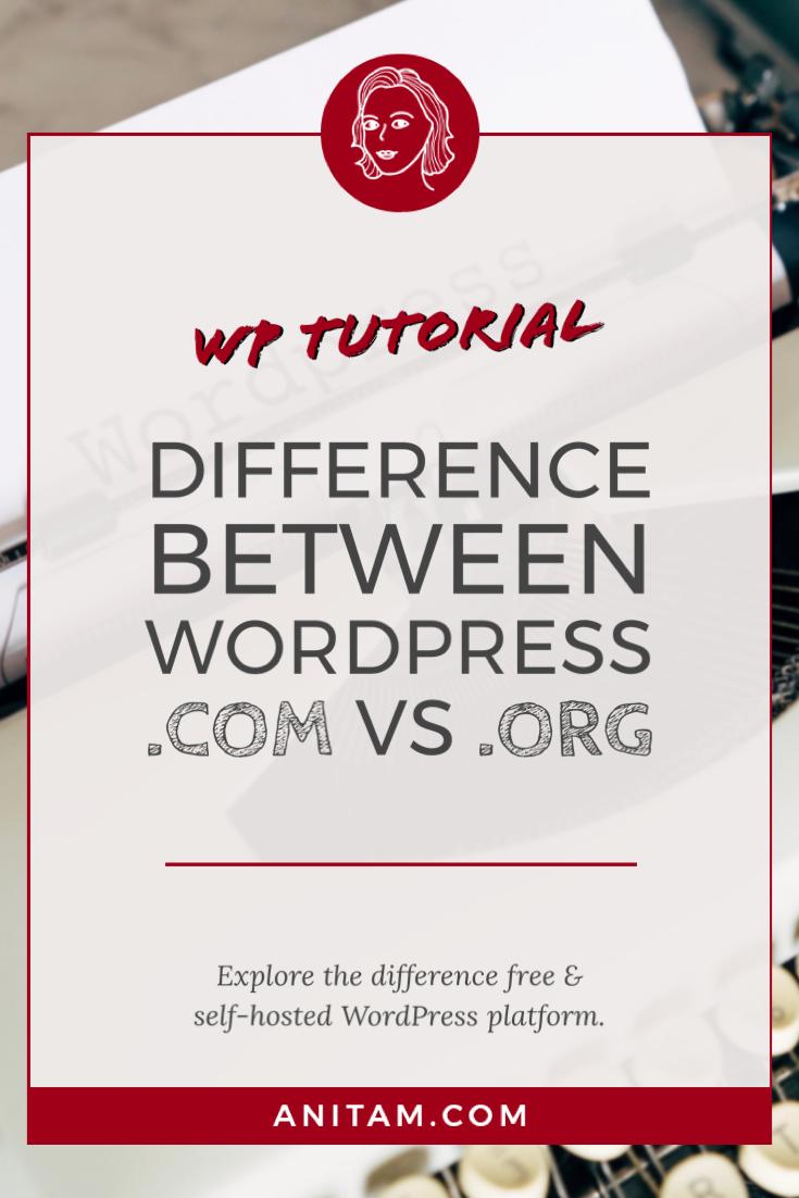 WordPress.com vs WordPress.org - What's the difference? | AnitaM